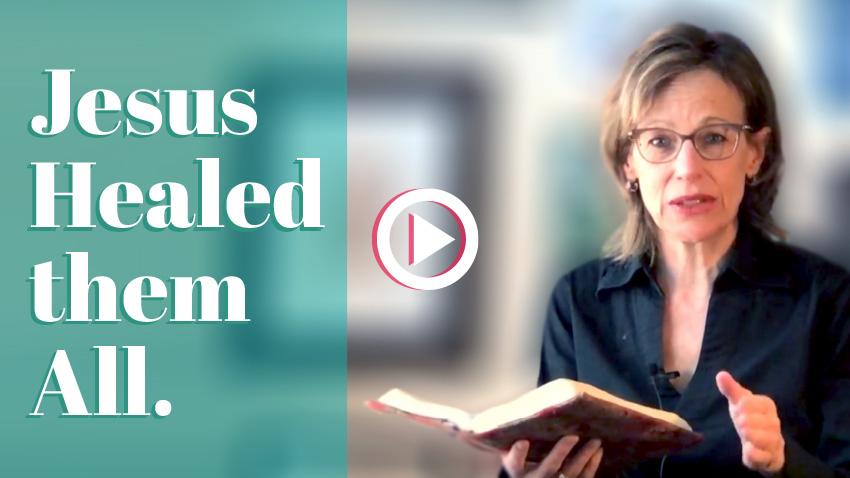 Jesus healed them all –healing scripture video